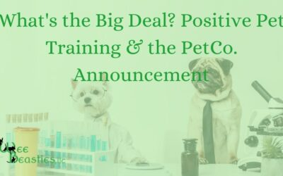 What's the Big Deal? Positive Pet Training & the PetCo. Announcement