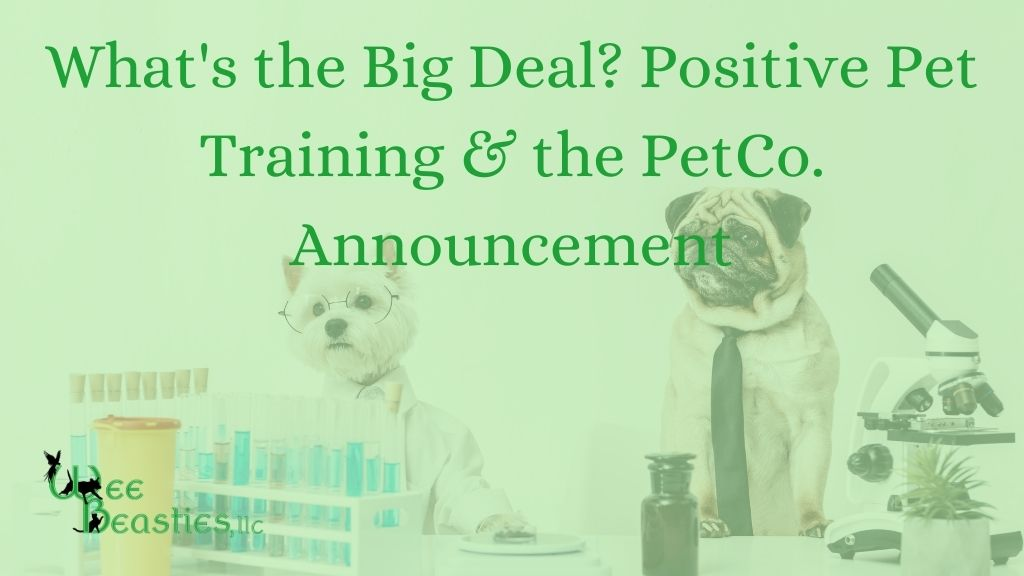 "Dogs dressed as scientists behind lab equipment with blog title ""What's the Big Deal? Positive Pet Training & the PetCo. Announcement"""